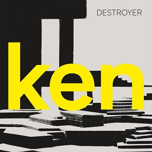 "Destroyer - ken (Yellow Vinyl LP+7"")"