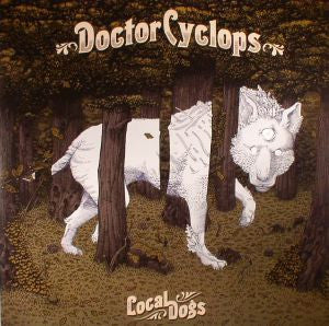 Doctor Cyclops - Local Dogs (LP)