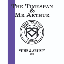 "The Timespan & Mr Arthur  - Time & Art EP (12"")"
