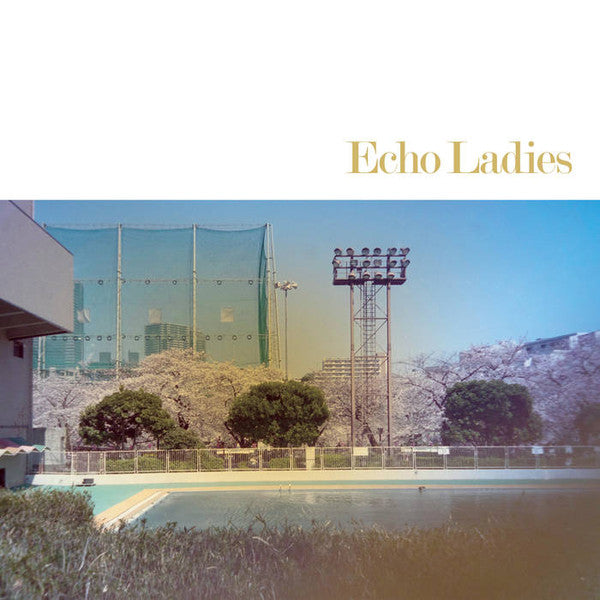 "Echo Ladies - s/t (10"")"