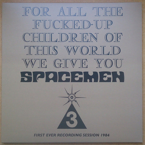 Spacemen 3 - For All The Fucked-Up Children Of This World We Give You (LP)