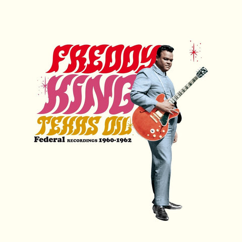 Freddy King - Texas Oil: Federal Recordings 1960-62 (LP, 180gm)