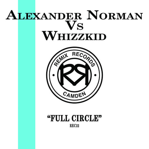 "Alexander Norman Vs Whizzkid - Full Circle (12"")"