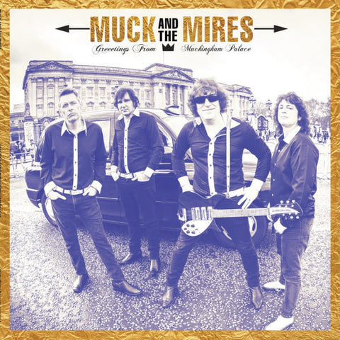 Muck And The Mires - Greetings From Muckingham Palace (LP)