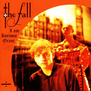 Fall, The - I Am Kurious Oranj (LP, orange vinyl)