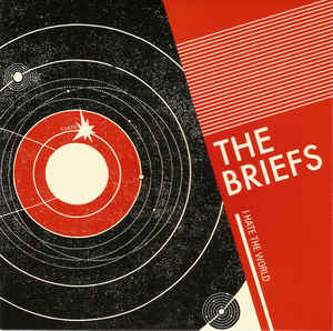 "The Briefs - I Hate The World / Lonely Satellite (7"", white vinyl)"
