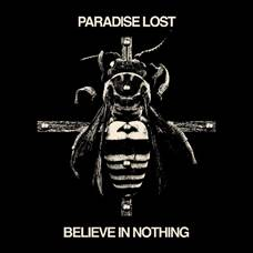 Paradise Lost - Believe In Nothing (LP, Gatefold 180g Vinyl)