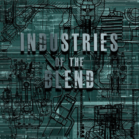 "Industries Of The Blend - Volume One (12"")"