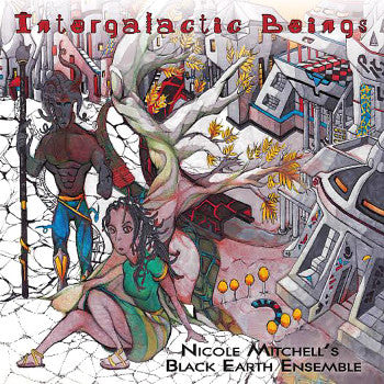 Nicole Mitchell's Black Earth Ensemble - Intergalactic Beings (2xLP)