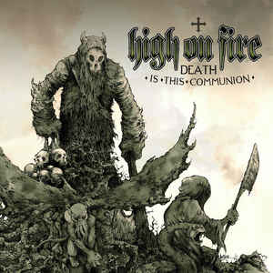 High On Fire - Death Is This Communion (2xLP, swamp green with bone white/black splatter vinyl)