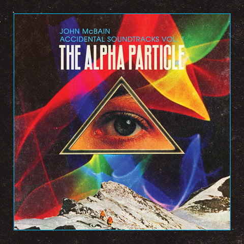 John McBain - Accidental Soundtracks Vol. 1 / The Alpha Particle (LP)