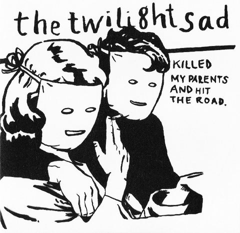The Twilight Sad - Killed My Parents And Hit The Road (LP)