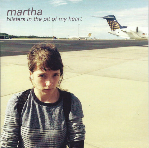 Martha - Blisters In The Pit Of My Heart