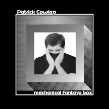 Patrick Cowley - Mechanical Fantasy Box (2xLP)