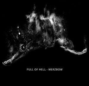 Full Of Hell / Merzbow - Full Of Hell · Merzbow