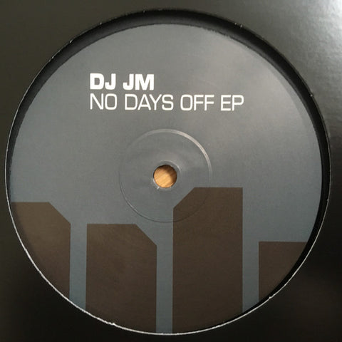 "DJ JM - No Days Off EP (12"")"