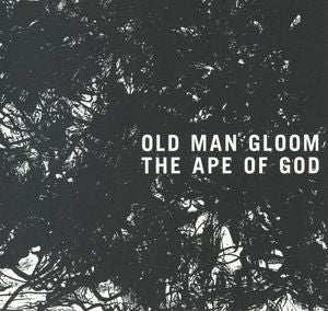 Old Man Gloom - The Ape Of God