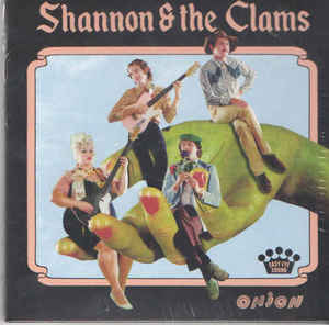 Shannon And The Clams - Onion (LP)