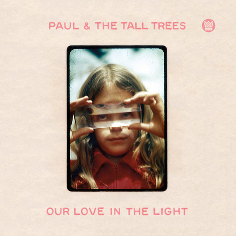 Paul & The Tall Trees - Our Love In The Light (LP)