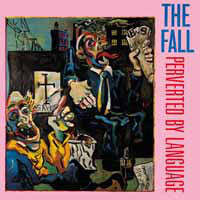 Fall, The - Perverted By Language LP