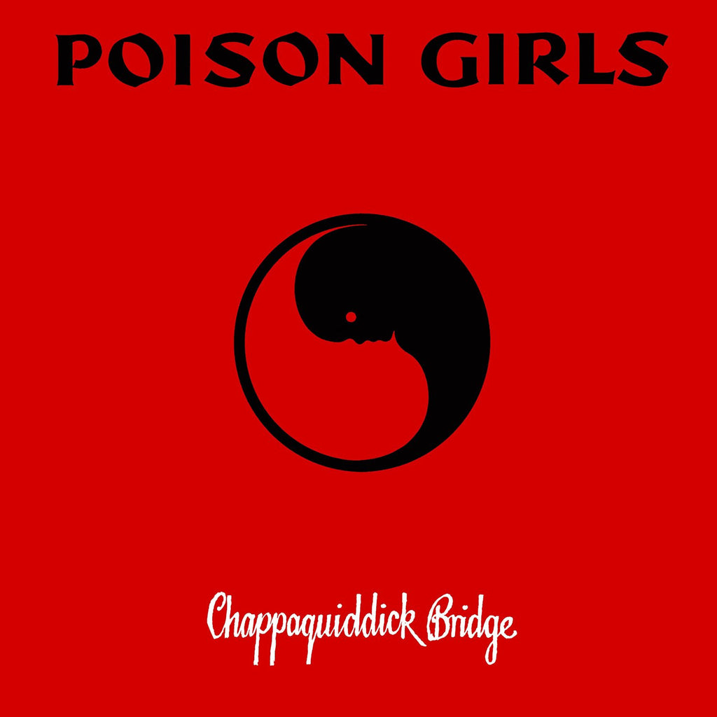 Poison Girls - Chappaquiddick Bridge LP