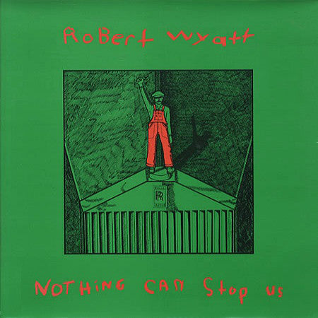 Robert Wyatt - Nothing Can Stop Us (LP, Reissue)