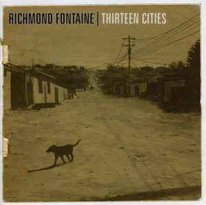 Richmond Fontaine - Thirteen Cities (2xLP)