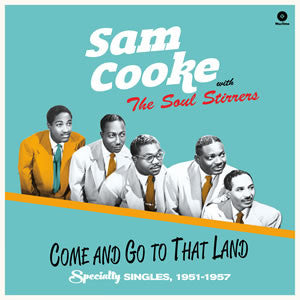 Sam Cooke With The Soul Stirrers - Come And Go To That Land (180g LP)