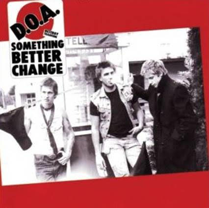 D.O.A. - Something Better Change (LP)
