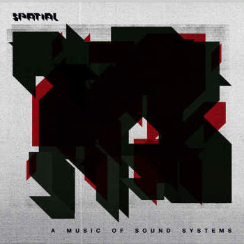 Spatial - A Music of Sound Systems (2xLP)