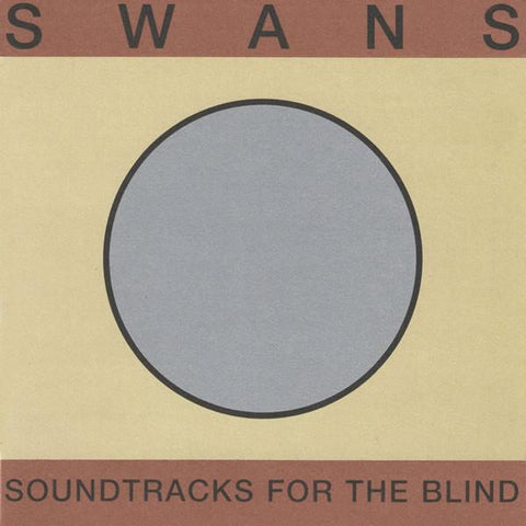 Swans - Soundtracks For The Blind (4xLP)