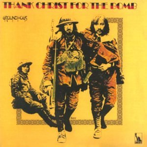 Groundhogs - Thank Christ For The Bomb (LP)
