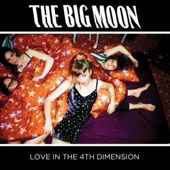 Big Moon, The - Love In The 4th Dimension (LP)