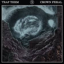 Trap Them - Crown Feral (CD)