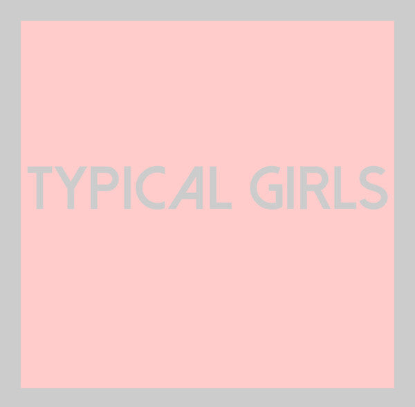 Various Artists - Typical Girls (Clear LP)