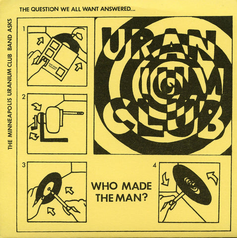 "Minneapolis Uranium Club, The - Who Made The Man? (7"")"