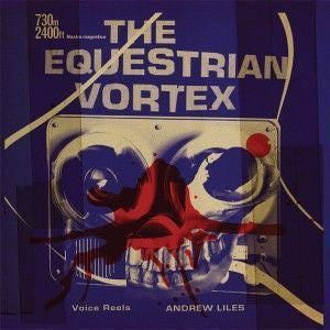 Andrew Liles - The Equestrian Vortex 10""