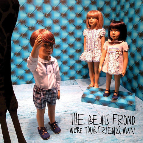 Bevis Frond, The - We're Your Friends, Man (2xLP)