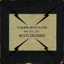 Black Rebel Motorcycle Club - Wrong Creatures (2xLP, inc DL code)