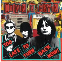 Drivin N Cryin - Too Late To Turn Back Now (LP)