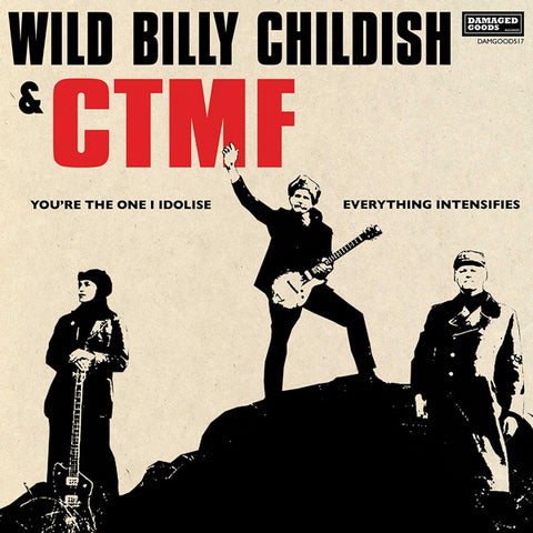 "Wild Billy Childish & CTMF - You're The One I Idolise (7"")"