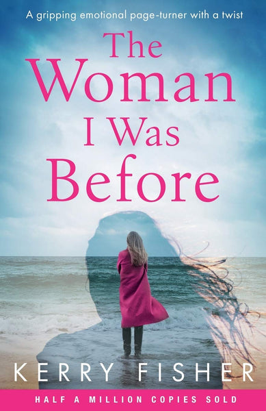 The Woman I Was Before: Lb A gripping emotional page turner with a twist - Expott.com