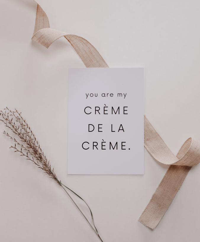 "Postkarte ""You are my Créme de la Créme"""