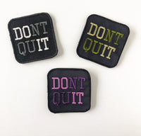 Don't Quit Patch