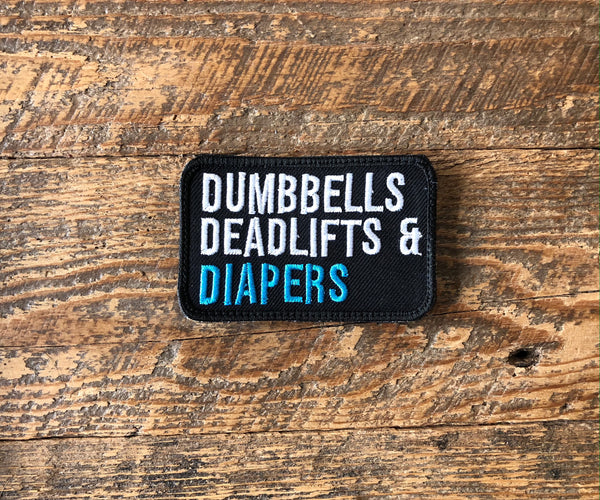 Dumbbells, Deadlifts, and Diapers Patch