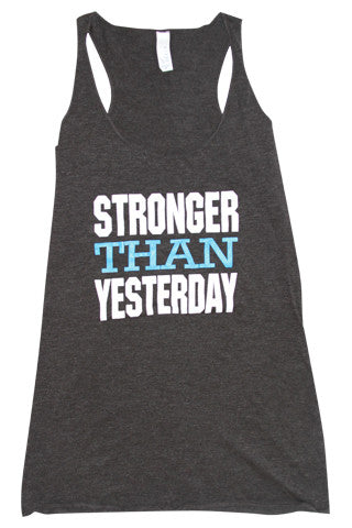 Stronger Than Yesterday Tank - Love and Sweat Athletic Wear  - 1