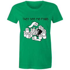 Womens standard T-shirt- They see me Rollin
