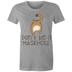 Womens standard T-shirt - Dont be a MaskHole