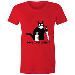 Womens standard T-shirt - Don't cough on me.