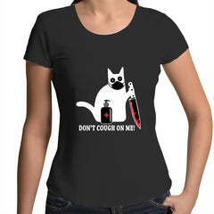 Womens Scoop Neck T-Shirt - Dont cough on me.